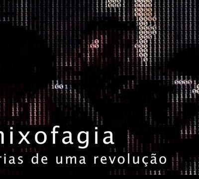 Remixofagia: Alegorias de uma Revolução (2011)