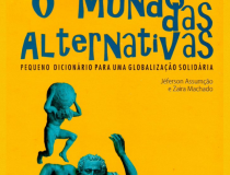 O Mundo das alternativas - pequeno dicionário para uma globalização solidária